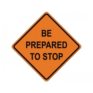 """48"""" x 48"""" Reflective Roll-up Sign - Be Prepared to Stop"""